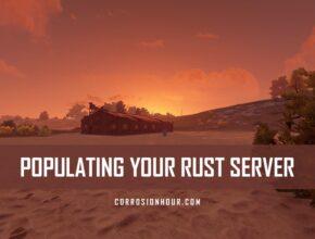 Populate Your RUST Server