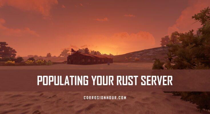 Populate Your RUST Server