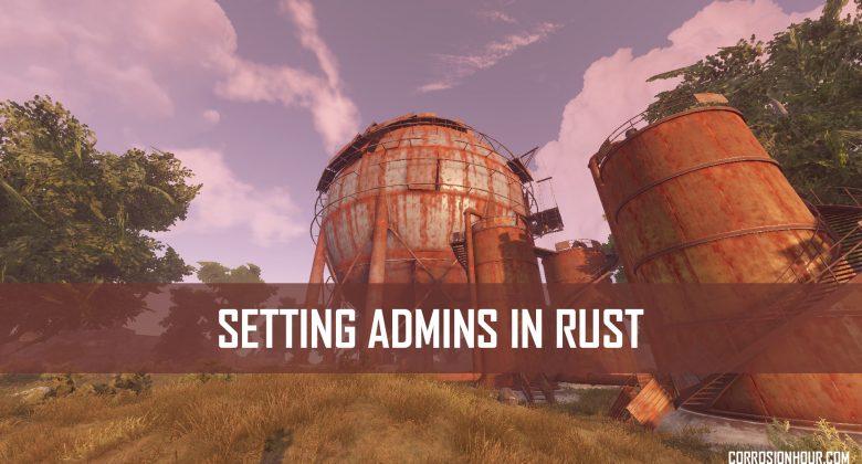how to make myself admin on a rust streamline server