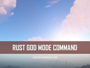 RUST God Mode Command