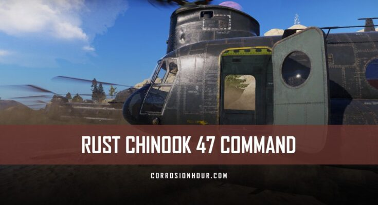 RUST Chinook 47 Helicopter Command (CH47)