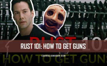 RUST 101: How to Get Guns